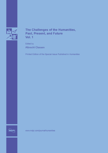 The Challenges of the Humanities, Past, Present, and Future