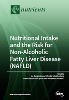 Special issue Nutritional Intake and the Risk for Non-alcoholic Fatty Liver Disease (NAFLD) book cover image