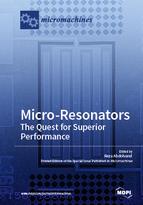 Micro-Resonators: The Quest for Superior Performance