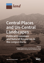 Special issue Central Places and Un-Central Landscapes: Political Economies and Natural Resources in the <em>Longue Durée</em> book cover image