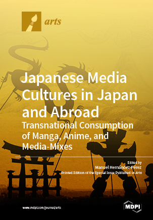Japanese Media Cultures in Japan and Abroad: Transnational Consumption of Manga, Anime, and Media-Mixes