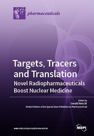 Targets, Tracers and Translation – Novel Radiopharmaceuticals Boost Nuclear Medicine