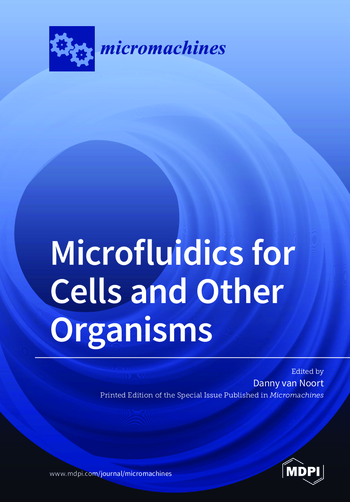 Microfluidics for Cells and Other Organisms