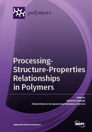Processing-Structure-Properties Relationships in Polymers