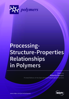 Special issue Processing-Structure-Properties Relationships in Polymers book cover image