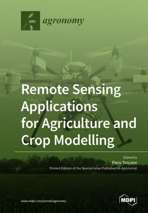 Remote Sensing Applications for Agriculture and Crop Modelling
