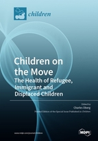 Special issue Children on the Move: The Health of Refugee, Immigrant and Displaced Children book cover image
