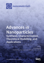 Special issue Advances in Nanoparticles: Synthesis, Characterization, Theoretical Modelling, and Applications book cover image