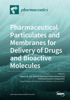 Special issue Pharmaceutical Particulates and Membranes for Delivery of Drugs and Bioactive Molecules book cover image