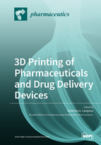 Special issue 3D Printing of Pharmaceuticals and Drug Delivery Devices book cover image