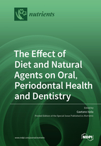 Special issue The Effect of Diet and Natural Agents on Oral, Periodontal Health and Dentistry book cover image