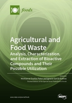 Special issue Agricultural and Food Waste: Analysis, Characterization, and Extraction of Bioactive Compounds and Their Possible Utilization book cover image