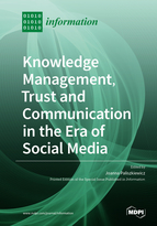 Knowledge Management, Trust and Communication in the Era of Social Media