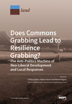 Special issue Does Commons Grabbing Lead to Resilience Grabbing? The Anti-Politics Machine of Neo-Liberal Development and Local Responses book cover image