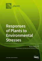 Responses of Plants to Environmental Stresses