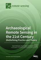 Archaeological Remote Sensing in the 21st Century: (Re)Defining Practice and Theory