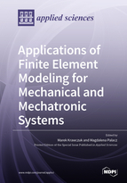 Applications of Finite Element Modeling for Mechanical and Mechatronic Systems