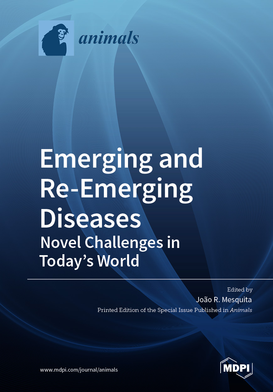 Emerging and Re-Emerging Diseases—Novel Challenges in Today's World