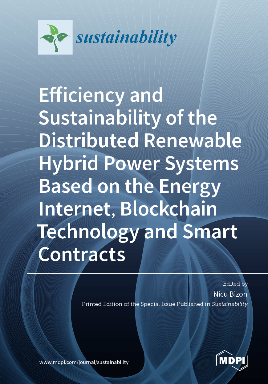 Efficiency and Sustainability of the Distributed Renewable Hybrid Power Systems Based on the Energy Internet, Blockchain Technology and Smart Contracts
