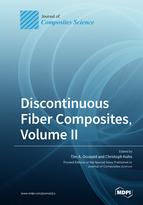 Discontinuous Fiber Composites, Volume II