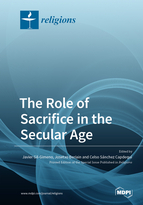 The Role of Sacrifice in the Secular Age