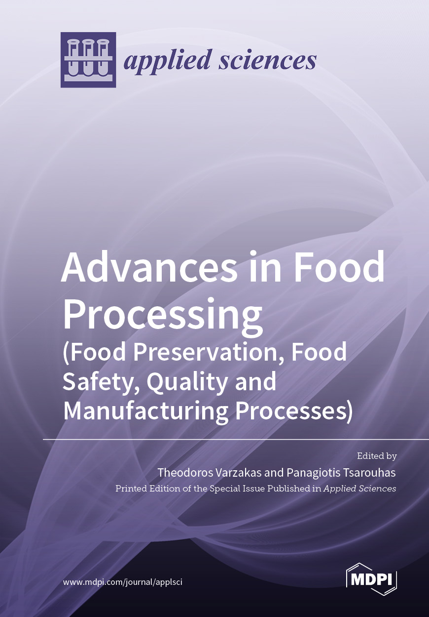 Advances in Food Processing (Food Preservation, Food Safety, Quality and Manufacturing Processes)