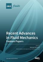 Recent Advances in Fluid Mechanics: Feature Papers