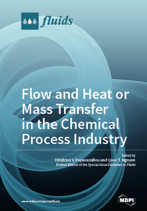 Flow and Heat or Mass Transfer in the Chemical Process Industry